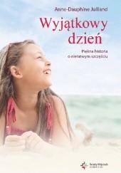 Okładka książki Wyjątkowy dzień Anne-Dauphine Julliand