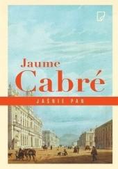 Okładka książki Jaśnie pan Jaume Cabré