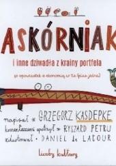 Okładka książki Zaskórniaki i inne dziwadła z krainy portfela. Liczby kultury Grzegorz Kasdepke,Ryszard Petru