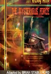 Okładka książki The Mysterious Force and Other Anomalous Phenomena Joseph Henri Rosny