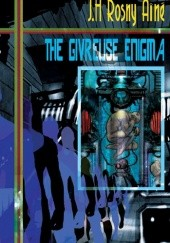 Okładka książki The Givreuse Enigma and Other Stories Joseph Henri Rosny