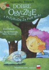 Okładka książki Dobre obyczaje czyli z przyrodą za pan brat Agnieszka Frączek