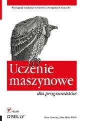 Okładka książki Uczenie maszynowe dla programistów Drew Conway,John Myles White