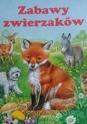 Okładka książki Zabawy zwierzaków Edith Jentner,Ursula Muhr,Gisela Fischer