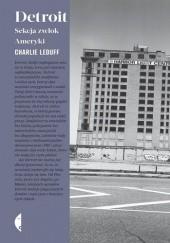 Okładka książki Detroit. Sekcja zwłok Ameryki Charlie LeDuff