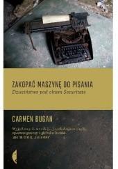 Okładka książki Zakopać maszynę do pisania. Dzieciństwo pod okiem Securitate Carmen Bugan