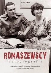 Okładka książki Romaszewscy. Autobiografia. Piotr Skwieciński,Zbigniew Romaszewski,Zofia Romaszewska,Agnieszka Romaszewska-Guzy