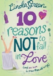 Okładka książki 10 Reasons Not To Fall In Love Linda Green
