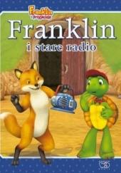 Okładka książki Franklin i stare radio Paulette Bourgeois