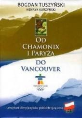 Okładka książki Od Chamonix i Paryża do Vancouver. Leksykon olimpijczyków polskich 1924-2010 Bogdan Tuszyński,Henryk Kurzyński