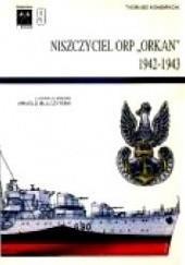 "Okładka książki Niszczyciel ORP ""Orkan"" 1942-1943 Tadeusz Kondracki"