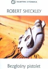 Okładka książki Bezgłośny pistolet Robert Sheckley