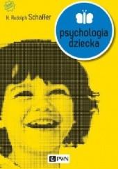 Okładka książki Psychologia dziecka H. Rudolph Schaffer