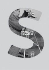Okładka książki Warszawa Siemaszki. Fotografie z Narodowego Archiwum Cyfrowego Katarzyna Kalisz,Bartłomiej Kuczyński