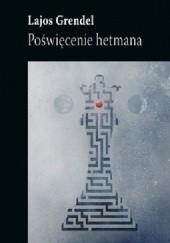 Okładka książki Poświęcenie hetmana Lajos Grendel