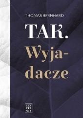 Okładka książki Tak. Wyjadacze Thomas Bernhard