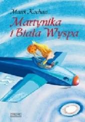 Okładka książki Martynika i Biała Wyspa Marek Kochan