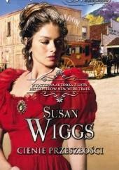 Okładka książki Cienie przeszłości Susan Wiggs