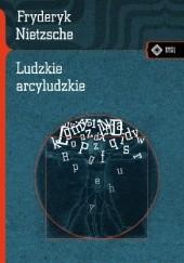 Okładka książki Ludzkie arcyludzkie Friedrich Nietzsche