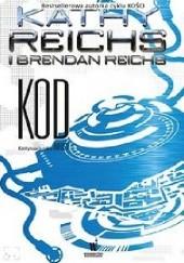Okładka książki Kod Kathy Reichs,Brendan Reichs