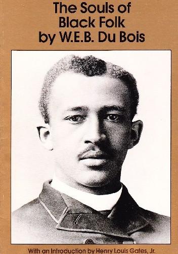 Okładka książki The Souls of Black Folk W. E. B. Du Bois