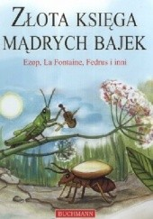 Okładka książki Złota księga mądrych bajek Jean de La Fontaine,praca zbiorowa,Ezop,Fedrus