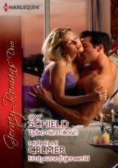 Okładka książki Tylko nie miłość! Erotyczne fajerwerki Michelle Celmer,Cat Schield
