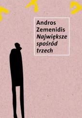 Okładka książki Największe spośród trzech Andros Zemenidis