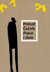 Okładka książki Praca i dom Primož Čučnik