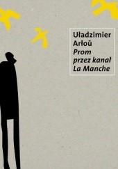 Okładka książki Prom przez Kanał la Manche Uładzimier Arłou