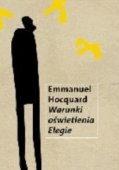 Okładka książki Warunki oświetlenia. Elegie Emmanuel Hocquard