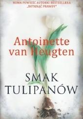 Okładka książki Smak tulipanów Antoinette van Heugten