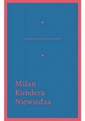 Okładka książki Niewiedza Milan Kundera