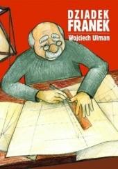 Okładka książki Dziadek Franek Wojciech Ulman