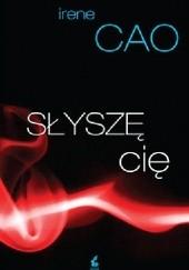 Okładka książki Słyszę cię Irene Cao