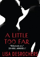 Okładka książki A Little Too Far Lisa Desrochers