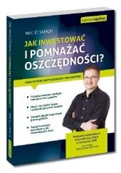 Okładka książki Jak inwestować i pomnażać oszczędności? Maciej Samcik