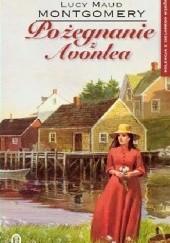 Okładka książki Pożegnanie z Avonlea Lucy Maud Montgomery