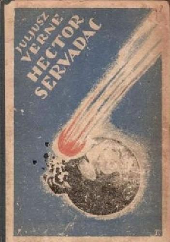 Okładka książki Hector Servadac. Podróż wśród gwiazd i planet układu słonecznego Juliusz Verne