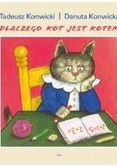 Okładka książki Dlaczego kot jest kotem Tadeusz Konwicki