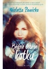 Okładka książki Będzie dobrze, kotku Wioletta Sawicka
