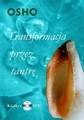 Okładka książki Transformacja przez tantrę Osho