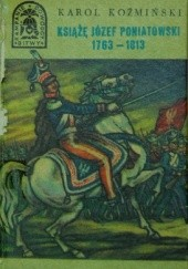 Okładka książki Książę Józef Poniatowski 1763-1813 Karol Koźmiński