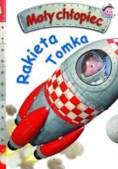 Okładka książki Rakieta Tomka Émilie Beaumont,Nathalie Bélineau