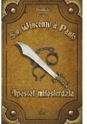 Okładka książki Św. Wincenty a Paulo - Apostoł miłosierdzia Frances Alice Forbes