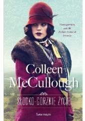 Okładka książki Słodko-gorzkie życie Colleen McCullough