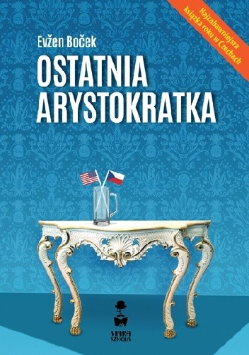 Okładka książki Ostatnia arystokratka Evžen Boček