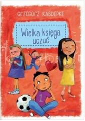 Okładka książki Wielka księga uczuć Grzegorz Kasdepke