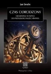 Okładka książki Czas odrodzony. Od kryzysu w fizyce do przyszłości Wszechświata Lee Smolin