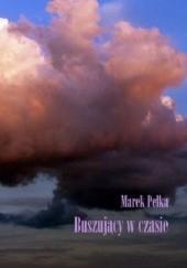 Okładka książki Buszujący w czasie Marek Pełka